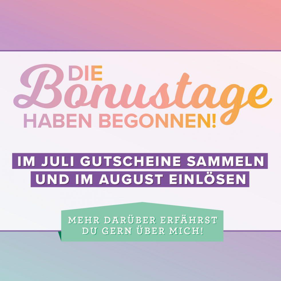 Die Bonustage im Juli 2019 schenken dir pro 60€ BEstellwert einen Gutschein von 6 €. Bestell gleich bei mir.
